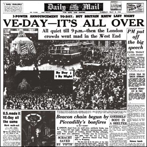 Daily Mail front page 8th May 1945. Headline 'VE-Day- It's All Over